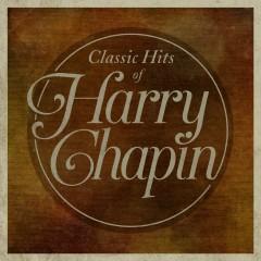 Classic Hits of Harry Chapin - Harry Chapin