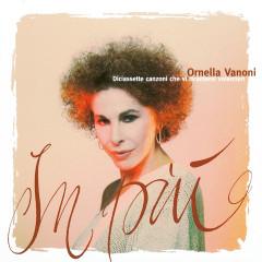 In pìu (Diciassette canzoni che vi ricanterei volentieri) - Ornella Vanoni