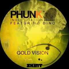 Gold Vision (feat. Dino) - Phunk Investigation, Dino