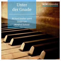 Unter der Gnade - Richard Souther, Manfred Siebald