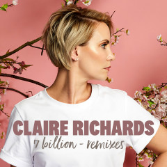 7 Billion (Remixes) - Claire Richards