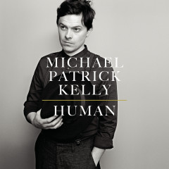 Human - Michael Patrick Kelly