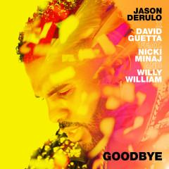 Goodbye (feat. Nicki Minaj & Willy William) - Jason Derülo, David Guetta, Nicki Minaj, Willy William