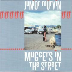 Muggers In The Street - Junior Murvin