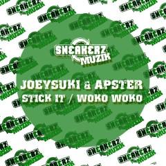 Stick It / Woko Woko - JoeySuki, Apster