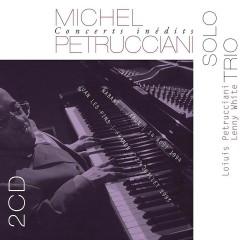 Concerts Inédits: Solo - Trio (Live) - Michel Petrucciani, Louis Petrucciani, Lenny White