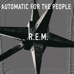 Automatic For The People - R.E.M.