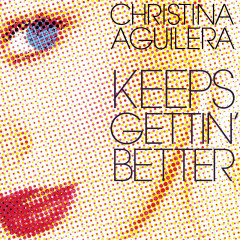 Keeps Getting' Better - The Remixes - Christina Aguilera
