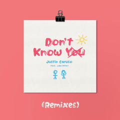 Don't Know You (feat. Jake Miller) [Remixes] - Justin Caruso, Jake Miller