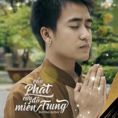 Cầu Phật Cứu Độ Miền Trung (Single) - Đường Hưng