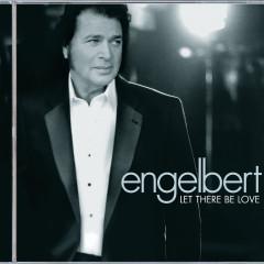 Let There Be Love - Engelbert Humperdinck