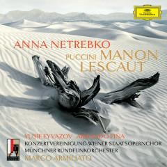Puccini: Manon Lescaut (Live) - Anna Netrebko, Yusif Eyvazov, Armando Pinã, Konzertvereinigung Wiener Staatsopernchor, Münchner Rundfunkorchester