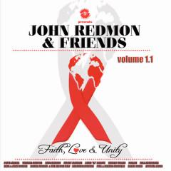 John Redmon & Friends: Faith, Love and Unity, Volume 1.1 - Various Artists
