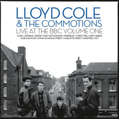 Live At The BBC Vol 1 - Lloyd Cole and the Commotions