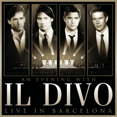 An Evening With Il Divo: Live in Barcelona - Il Divo