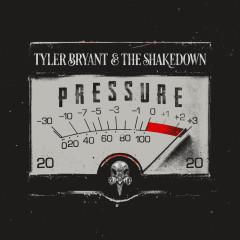 Pressure - Tyler Bryant & The Shakedown
