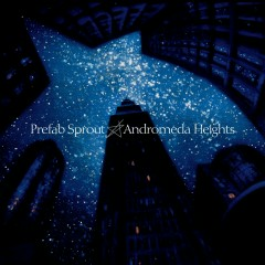 Andromeda Heights (Remastered) - Prefab Sprout