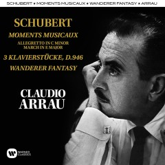 Schubert: Moments Musicaux, Klavierstücke, Wandererfantasie - Claudio Arrau