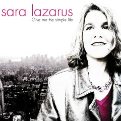 Give Me the Simple Life - Sara Lazarus