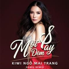 Một Đêm Say (Dance Remix) - Kiwi Ngô Mai Trang