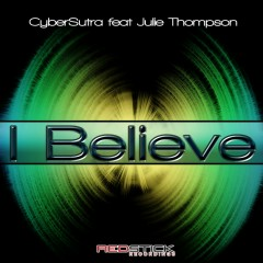 I Believe (feat. Julie Thompson) - Cybersutra, Julie Thompson