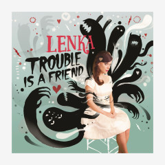 Trouble Is A Friend - The Remixes - Lenka