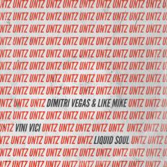 Untz Untz - Dimitri Vegas & Like Mike, Vini Vici, Liquid Soul