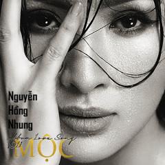 Mộc - Nguyễn Hồng Nhung