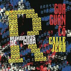 Guaguancó Callejero (Remasterizado) - Rumberos de Cuba