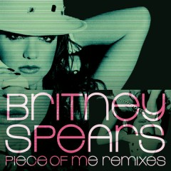 Piece of Me Remixes - Britney Spears