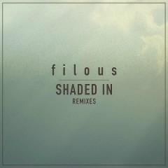 Shaded In (Remixes) - filous,Jordan Léser