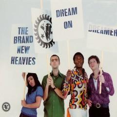 Dream On Dreamer - The Brand New Heavies