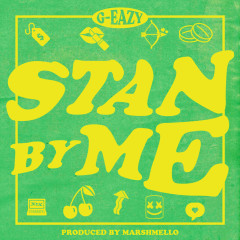 Stan By Me - G-Eazy
