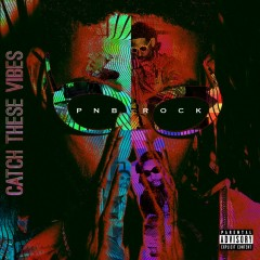 Catch These Vibes - PnB Rock