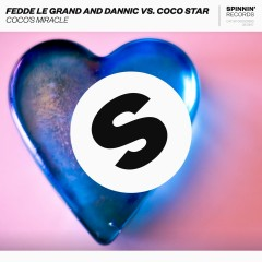 Coco's Miracle (Club Radio Mix) - Fedde Le Grand, Dannic, Coco Star