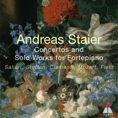 Andreas Staier - Concertos & Solo Works for Fortepiano - Andreas Staier