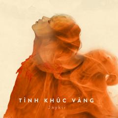 Tinh Khuc Vang - JayKii