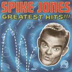 Greatest Hits - Spike Jones