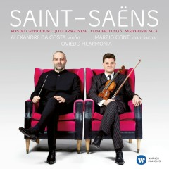 Saint-Saëns: Violin Concerto No. 3 & Symphony No. 3 (SD) - Alexandre Da Costa, Oviedo Filarmonía, Marzio Conti