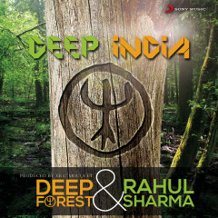 Deep India - Deep Forest, Rahul Sharma