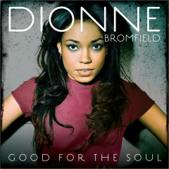 Good For The Soul - Dionne Bromfield