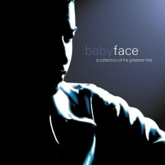 A Collection Of His Greatest Hits - Babyface