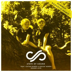 Higher Love (Summer Acoustic  Remix) - State of Sound,Viktor Norén,Gustaf Norén