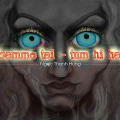 Comme Toi - Tum Hi Ho (Single) - Ngọc Thanh Hùng