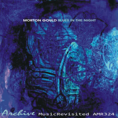 Blues In The Night - Morton Gould
