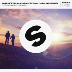 These Heights (feat. Caroline Pennell) [The Remixes] - Bassjackers, Lucas & Steve, Caroline Pennell