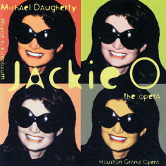 Michael Daugherty: Jackie O - Houston Grand Opera Orchestra, Christopher Larkin