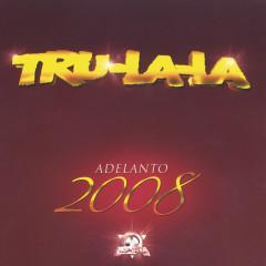 Tru La La - Adelanto 2008 - Tru La La