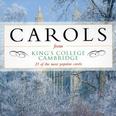 Carols from King's College, Cambridge - 25 of the most popular carols - Various Artists