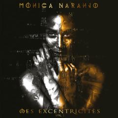 Mes Excentricités, Vol. 1 - Monica Naranjo